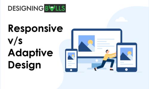 Responsive Design v/s Adaptive Design!