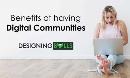 Benefits of having Digital Communities!