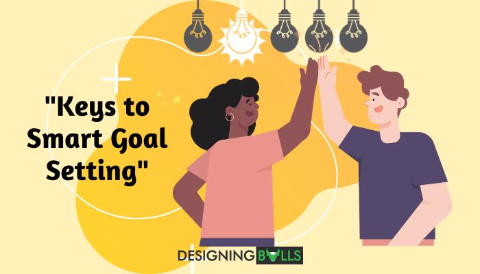 Keys to Smart Goal Setting!