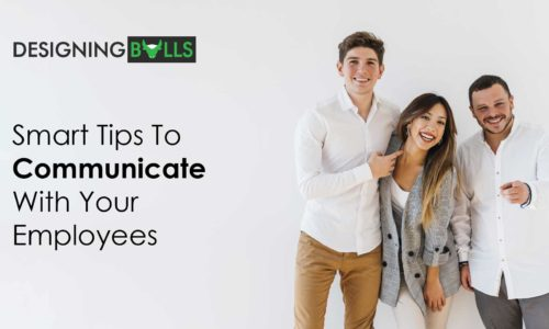 Smart tips to Communicate with your Employees