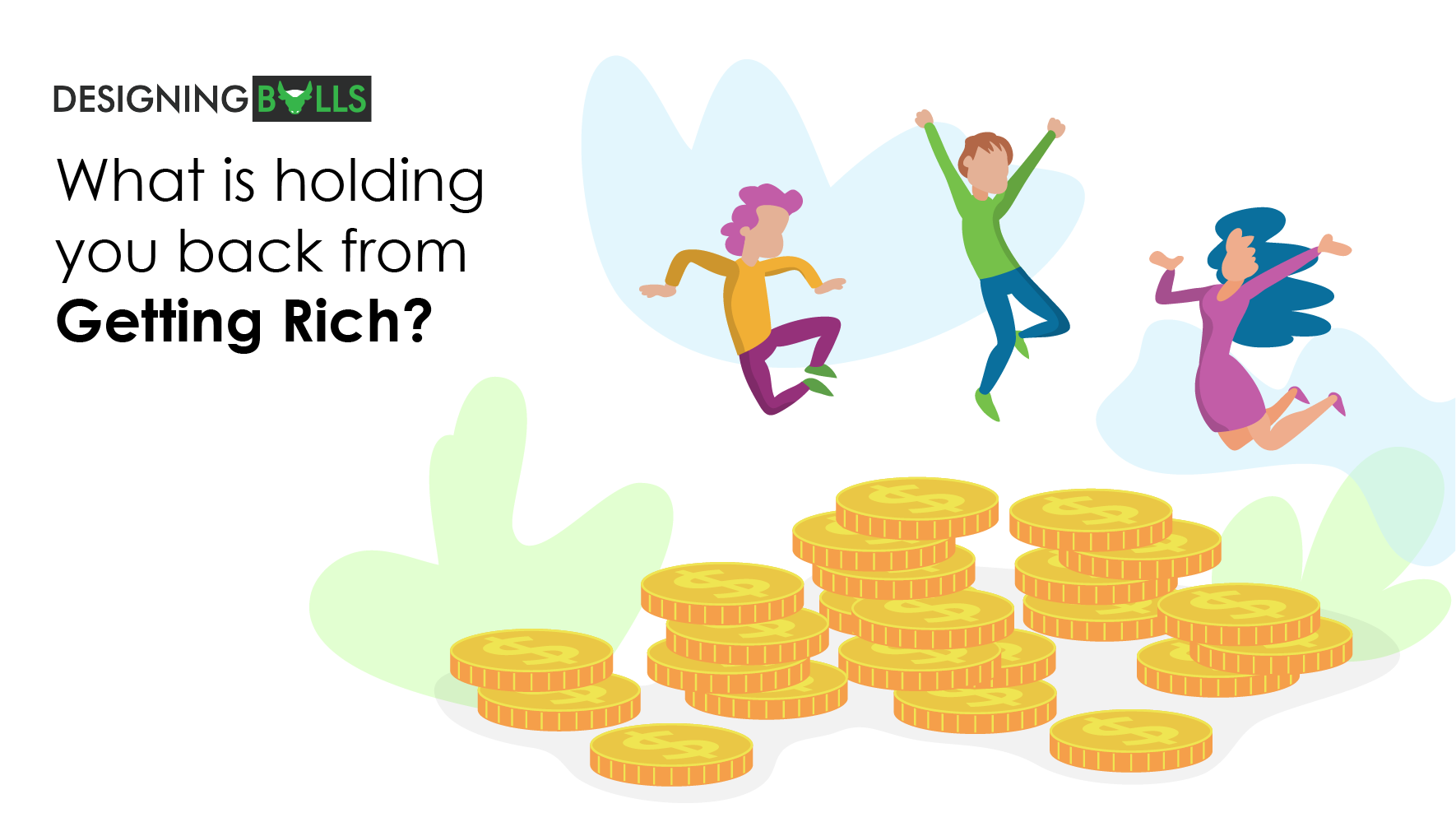 What is holding you back from getting rich?