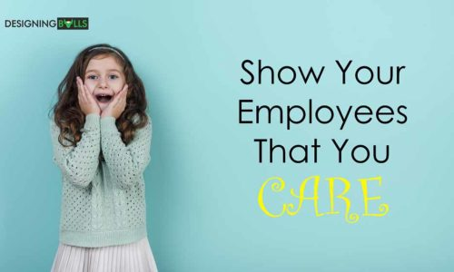How to show your employees that you care?