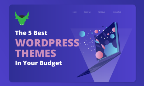 5  Best WordPress Themes in Your Budget