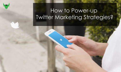 How To Powerup Twitter Marketing Strategies?