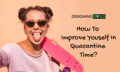 Learn How To Use Quarantine Time To Improve Yourself