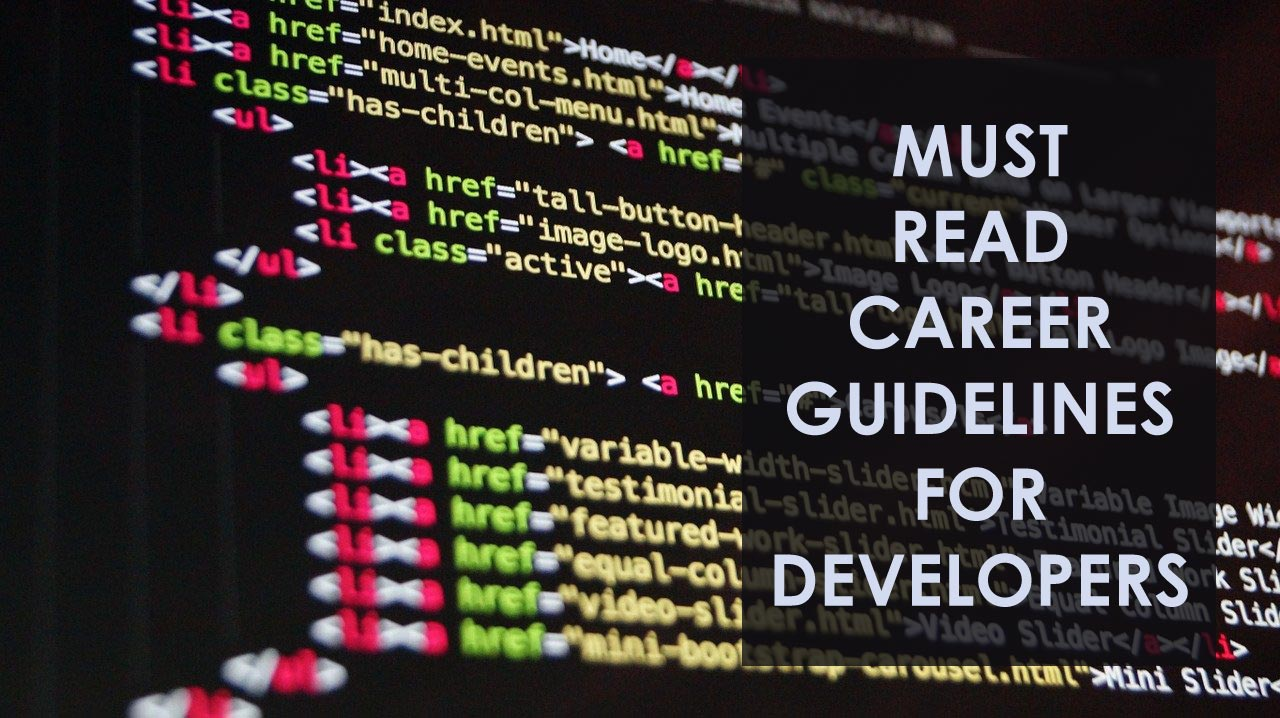 Must-Read Career Guidelines For Developers
