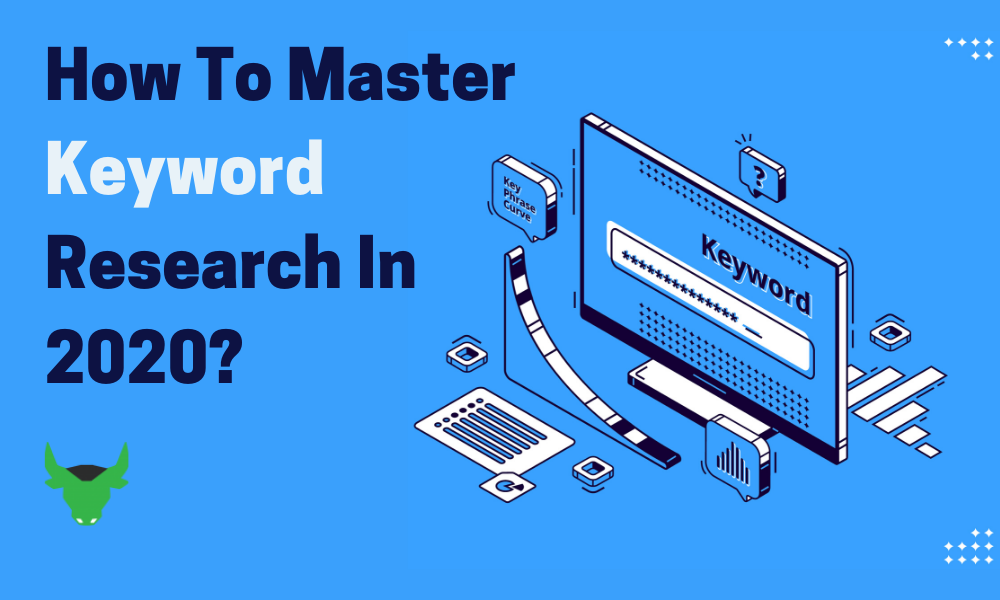 How To Master Keyword Research In 2020?