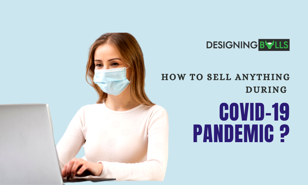 How To Sell Anything During COVID-19 Pandemic?