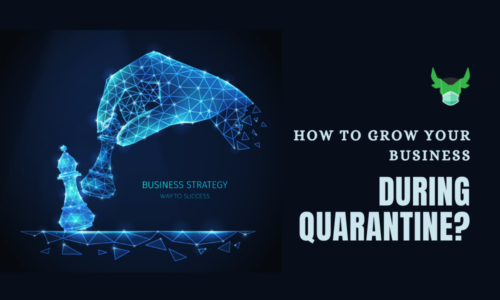 How To Grow Your Business During Quarantine?