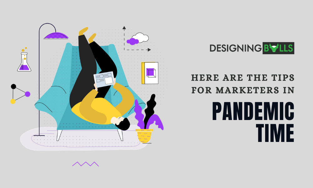Here Are The Tips For Marketers In Pandemic Time