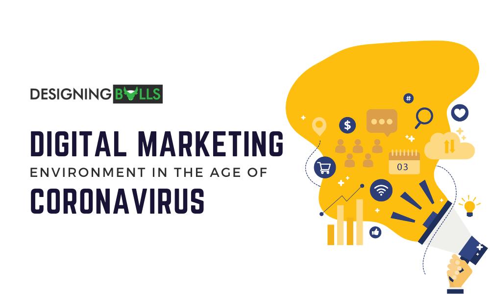 Digital Marketing Environment In The Age Of Coronavirus