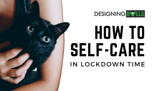 Here Is How You Can Self-Care In Lock Down Time