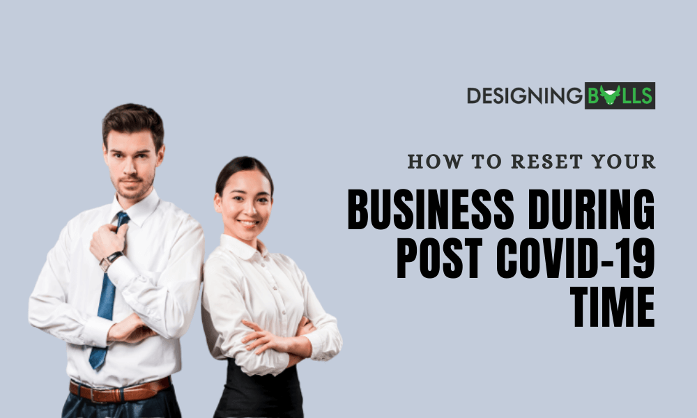 How To Reset Your Business During Post COVID Time