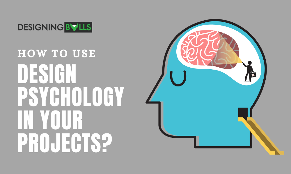 How To Use Design Psychology In Your Projects?