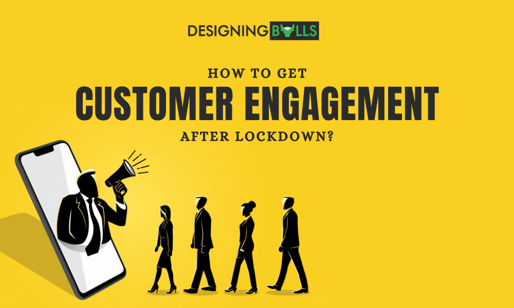 How To Get Customer Engagement After Lockdown?