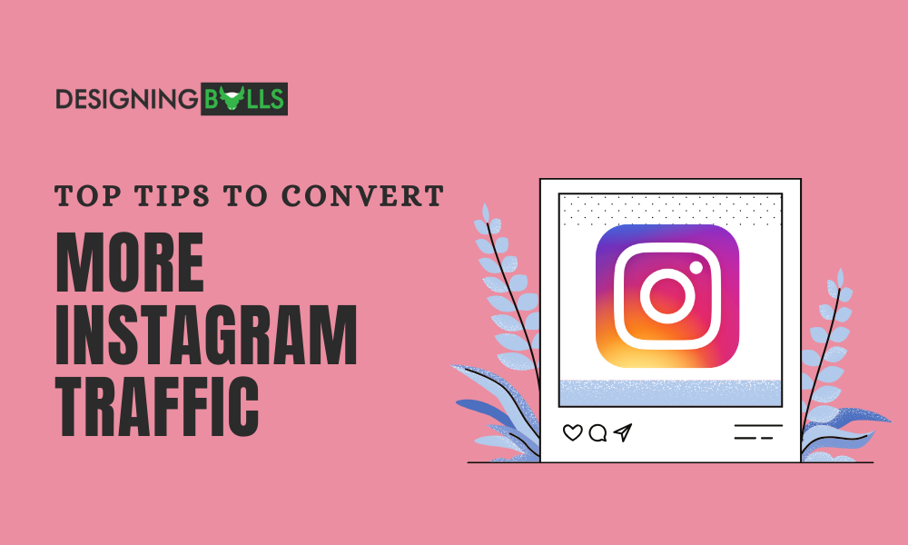 Top Tips To Convert More Instagram Traffic